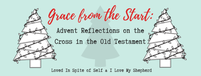 Grace from the Start_ Advent Reflections on the Cross in the Old Testament